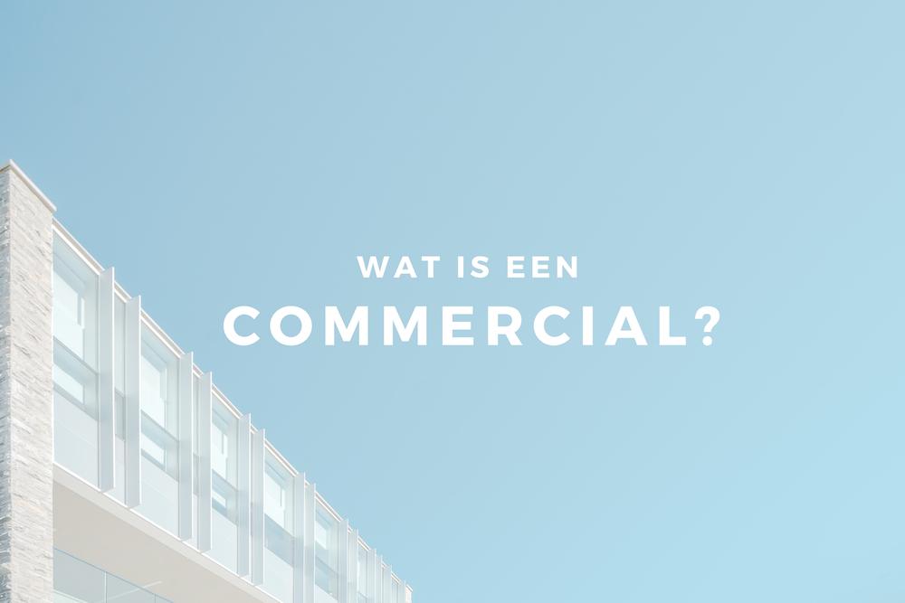 Wat is een commercial?